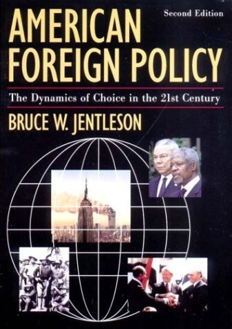 American Foreign Policy The Dynamics of Choice in the 21st Century 2nd 2003 9780393979343 Front Cover
