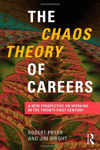 Chaos Theory of Careers A New Perspective on Working in the Twenty-First Century  2010 9780415806343 Front Cover