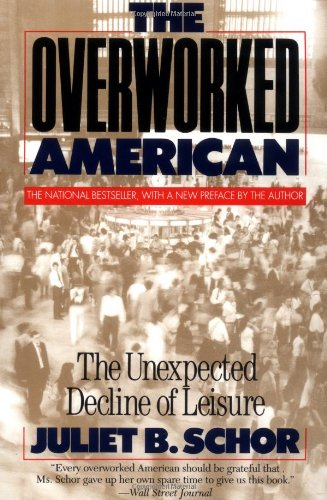 Overworked American The Unexpected Decline of Leisure  1993 (Reprint) edition cover
