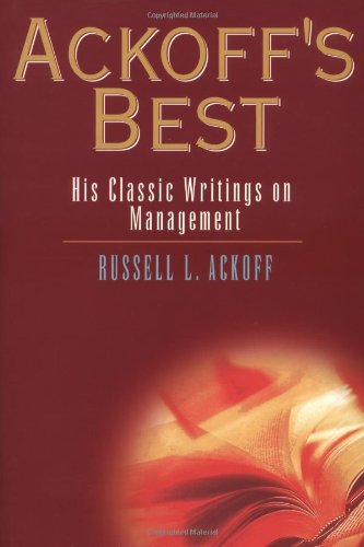 Ackoff's Best His Classic Writings on Management  1999 9780471316343 Front Cover