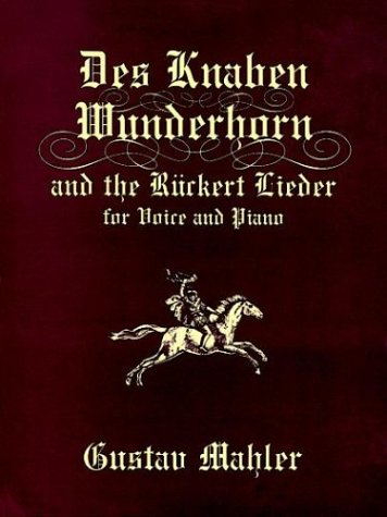 Des Knaben Wunderhorn and the Ruckert Lieder for Voice and Piano  N/A edition cover