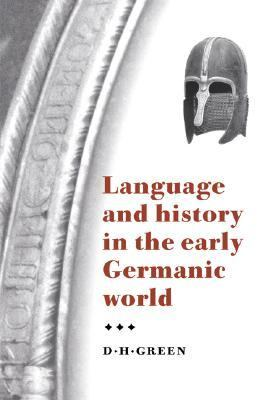 Language and History in the Early Germanic World   1998 9780521471343 Front Cover