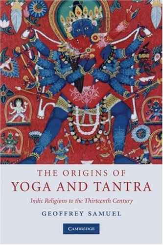 Origins of Yoga and Tantra Indic Religions to the Thirteenth Century  2008 edition cover
