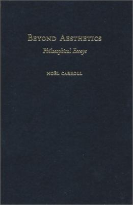 Beyond Aesthetics Philosophical Essays  2001 9780521781343 Front Cover