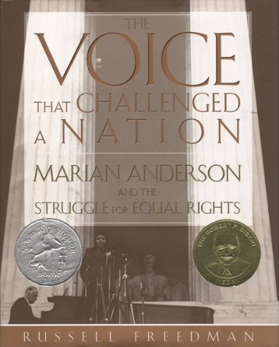 Voice That Challenged a Nation Marian Anderson and the Struggle for Equal Rights  2004 9780547480343 Front Cover