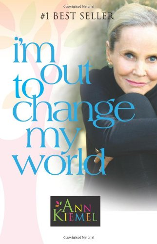 I'M OUT TO CHANGE MY WORLD     N/A edition cover