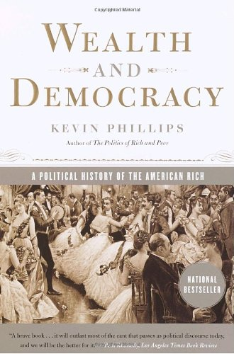 Wealth and Democracy A Political History of the American Rich N/A edition cover