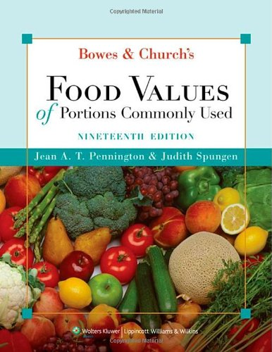 Bowes and Church's Food Values of Portions Commonly Used  19th 2009 (Revised) edition cover