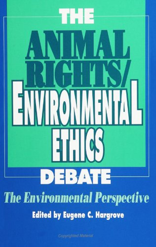 Animal Rights/Environmental Ethics Debate The Environmental Perspective N/A edition cover
