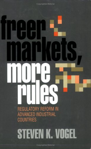 Freer Markets, More Rules Regulatory Reform in Advanced Industrial Countries  1998 edition cover