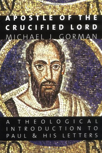 Apostle of the Crucified Lord A Theological Introduction to Paul and His Letters  2003 edition cover