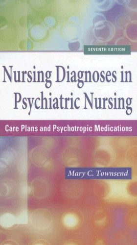 Nursing Diagnoses in Psychiatric Nursing Care Plans and Psychotropic Medications 7th 2008 (Revised) edition cover