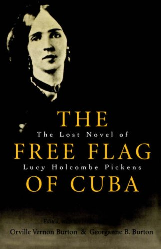 Free Flag of Cuba The Lost Novel of Lucy Halcombe Pickens  2002 9780807128343 Front Cover
