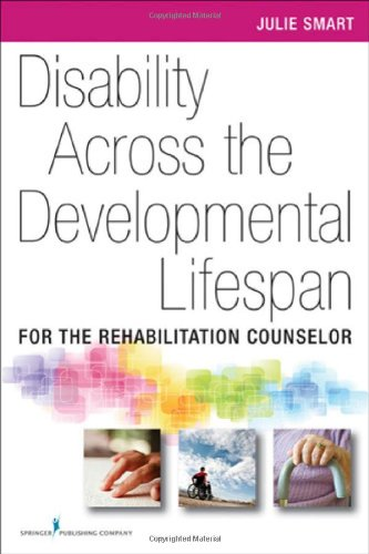 Disability Across the Developmental Life Span For the Rehabilitation Counselor  2012 9780826107343 Front Cover