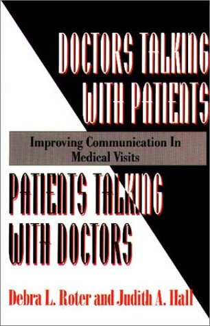 Doctors Talking with Patients - Patients Talking with Doctors Improving Communication in Medical Visits 2nd 1993 (Reprint) edition cover