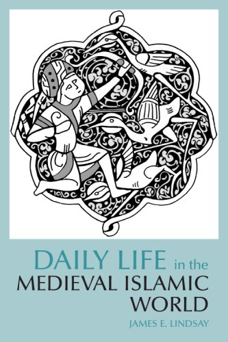 Daily Life in the Medieval Islamic World   2008 (Reprint) edition cover