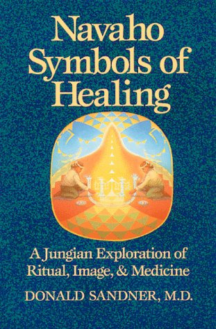 Navaho Symbols of Healing A Jungian Exploration of Ritual, Image, and Medicine Reprint  edition cover