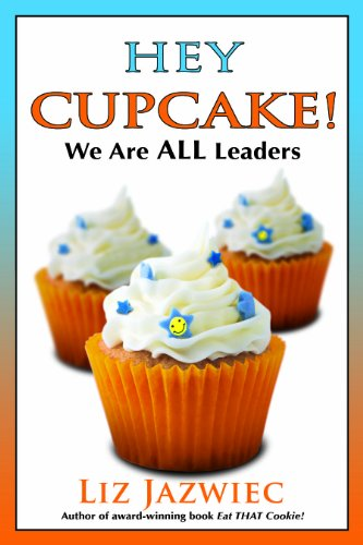 Hey Cupcake! We Are ALL Leaders   2012 edition cover
