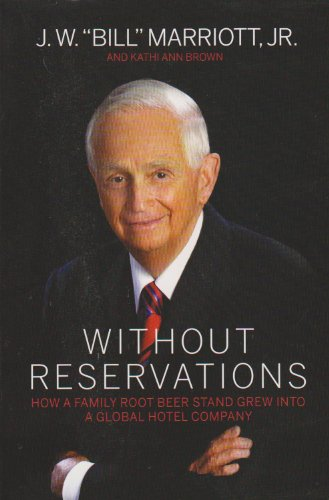 Without Reservations How a Family Root Beer Stand Grew into a Global Hotel Company N/A 9780983303343 Front Cover