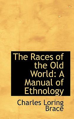Races of the Old World A Manual of Ethnology N/A 9781116797343 Front Cover