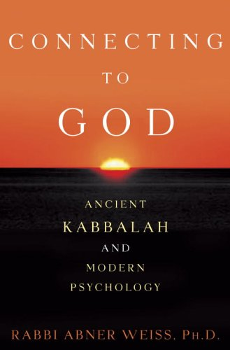 Connecting to God Ancient Kabbalah and Modern Psychology  2005 9781400083343 Front Cover