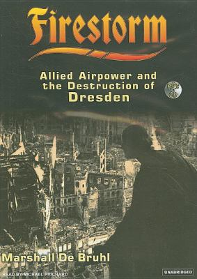 Firestorm: Allied Airpower and the Destruction of Dresden  2007 edition cover