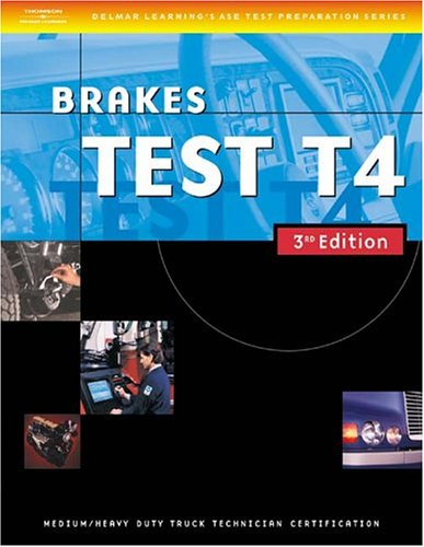 Brakes Test T4 Medium/Heavy Duty Truck Technician Certification 3rd 2004 9781401820343 Front Cover