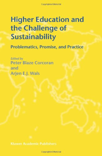 Higher Education and the Challenge of Sustainability Problematics, Promise, and Practice  2004 9781402021343 Front Cover