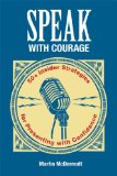 Speak with Courage 50+ Insider Strategies for Presenting with Confidence  2014 edition cover