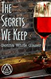 Secrets We Keep A Letty Whittaker 12 Step Mystery N/A 9781491029343 Front Cover