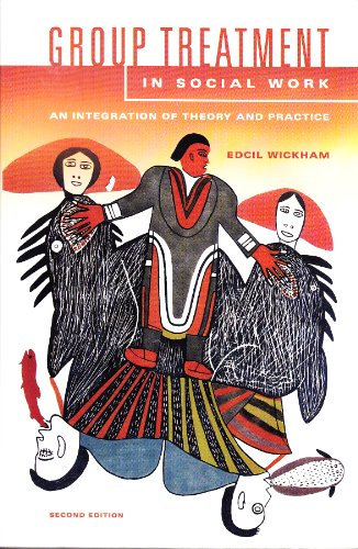 Group Treatment in Social Work : An Integration of Theory and Practice 2nd 2003 edition cover