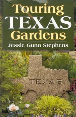 Touring Texas Gardens   2002 9781556229343 Front Cover