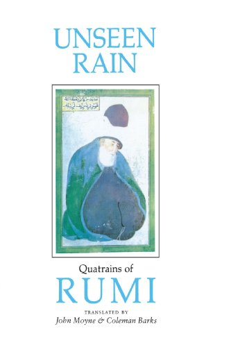 Unseen Rain Quatrains of Rumi  2001 (Reprint) 9781570625343 Front Cover