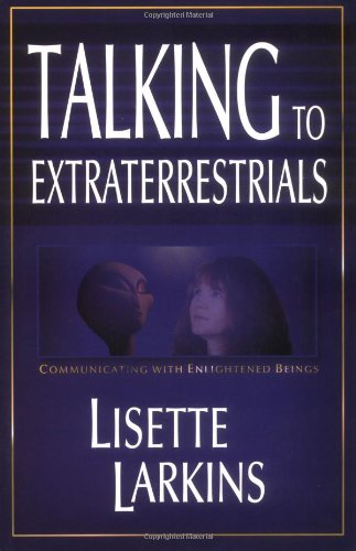 Talking to Extraterrestrials Communicating with Enlightened Beings  2002 9781571743343 Front Cover