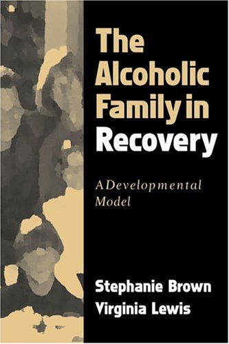 Alcoholic Family in Recovery A Developmental Model  1999 edition cover