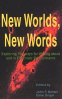 New World's New Words Exploring Pathways for Writing about and in Electronic Environments  2001 edition cover