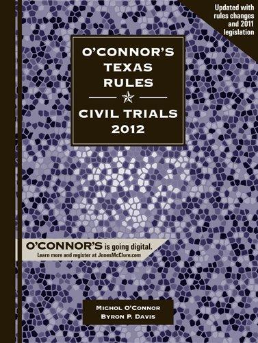 O'Connor's Texas Rules Civil Trials 2012 N/A edition cover