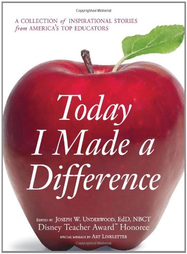 Today I Made a Difference A Collection of Inspirational Stories from America's Top Educators  2009 9781598698343 Front Cover