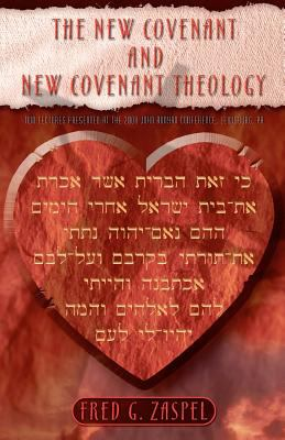 The New Covenant and New Covenant Theology N/A edition cover