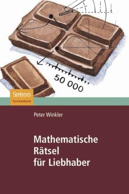 Mathematische Ratsel Fur Liebhaber:   2008 9783827420343 Front Cover