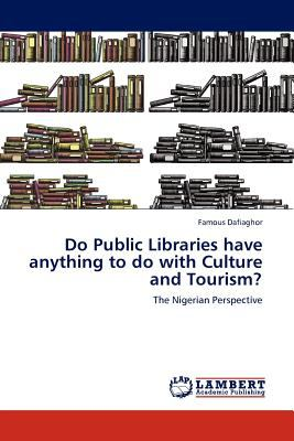 Do Public Libraries Have Anything to Do with Culture and Tourism?  N/A 9783845406343 Front Cover