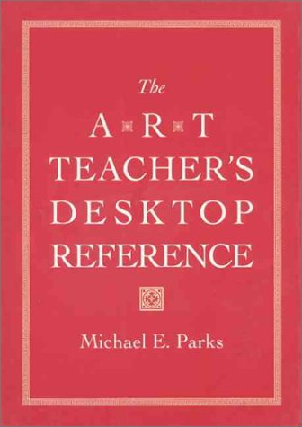 Art Teacher's Desktop Reference  1st 1994 9780130522344 Front Cover