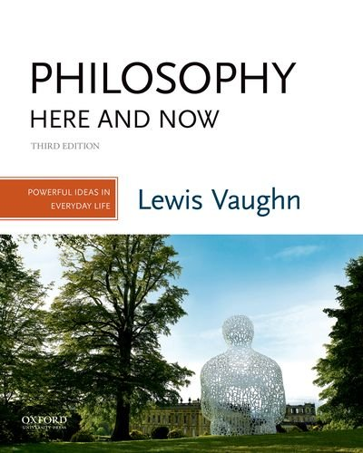 Philosophy Here and Now Powerful Ideas in Everyday Life 3rd 2018 9780190852344 Front Cover