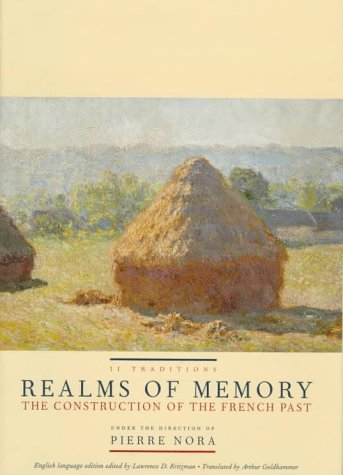 Realms of Memory The Construction of the French Past  1997 9780231106344 Front Cover