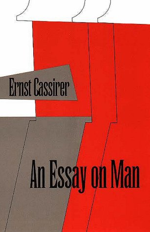 Essay on Man An Introduction to a Philosophy of Human Culture N/A edition cover