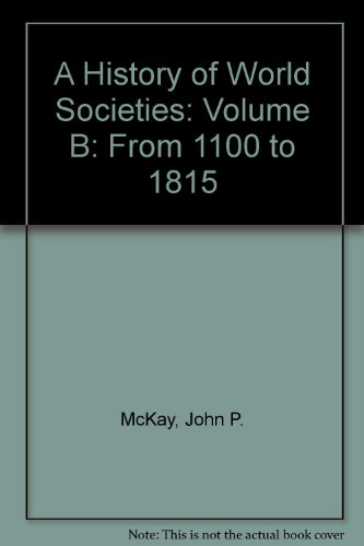 A History of World Societies: From 1100 to 1815 7th 2006 9780312683344 Front Cover