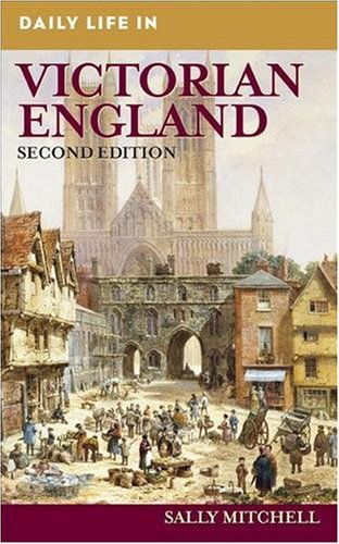 Daily Life in Victorian England  2nd 2008 edition cover