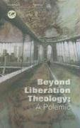 Beyond Liberation Theology A Polemic  2008 edition cover