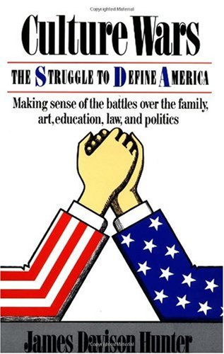 Culture Wars The Strugle to Define America - Making Sense of the Battles over the Family, Art, Education, Law, and Politics N/A edition cover