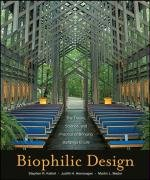 Biophilic Design The Theory, Science, and Practice of Bringing Buildings to Life  2008 edition cover
